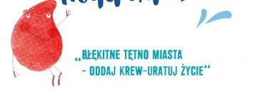 """""""Błękitne tętno miasta – oddaj krew - uratuj życie"""" –  akcja na II Festiwalu Wody"""